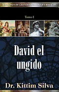 Sermones de Grandes Personajes Biblicos #01: David el Ungido / David the Anointed