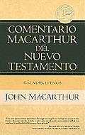Galatas, Efesios = Galatians, Ephesians (Comentario MacArthur del Nuevo Testamento)