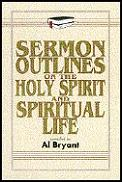 Sermon Outlines on the Holy Spirit & Spiritual Life