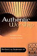 Authentic Worship: Scripture's Voice, Applying Its Truth