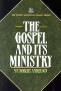 Gospel & Its Ministry