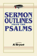 Sermon Outlines from the Psalm: