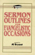 Sermon Outlines for Evangelistic Occasions