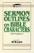 Sermon Outlines on Bible Characters (Old Testament)