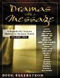Dramas with a Message #2: Dramas with a Message: 20 Dramatic Sketches for the Local Church