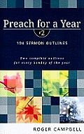 Preach for a Year: 104 Sermon Outlines