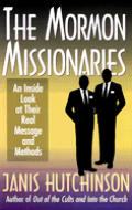 The Mormon Missionaries: An Inside Look at Their Real Message and Methods