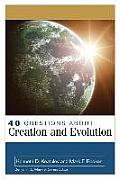 40 Questions about Creation and Evolutions (40 Questions and Answers)