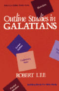 Outline Studies in Galatians (Robert Lee Outline Studies Series)