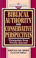 Biblical Authority and Conservative Perspectives, Vol. 1: Viewpoints from Trinity Journal