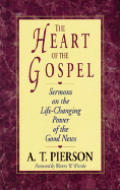 The Heart of the Gospel: Sermons on the Life-Changing Power of the Good News