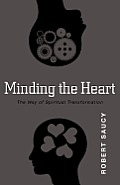 Minding The Heart The Way Of Spiritual Transformation