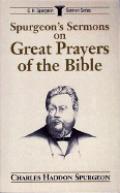 Spurgeon's Sermons on Prayer