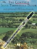 The Complete Irish Tinwhistle Tutor with CD with CD (Audio) (Oak Classic Pennywhistles)