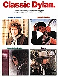 Classic Dylan A Collection of All the Music from Four Landmark Dylan Albums