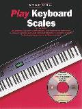 Step One: Play Keyboard Scales [With CD (Audio)]