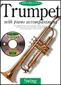 Trumpet with Piano Accompaniment: An Exciting Collection of Ten Swing Tunes Expertly Arranged for the Beginning Soloist with Piano Accompaniment in Pr (Solo Plus)