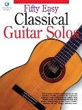 Fifty Easy Classical Guitar Solos (Classical Guitar)