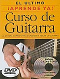 El Ultimo Curso de Guitarra: Un Sustema Completo Para Aprender A Tocar la Guitarra with CD (Audio) and DVD (Aprende YA!)