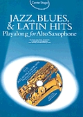 Jazz, Blues & Latin Hits Playalong for Alto Sax [With Audio CD]