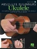 Absolute Beginners Ukulele Complete Picture Guide to Playing the Ukulele with CD