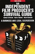 Independent Film Producers Survival Guide A Business & Legal Sourcebook