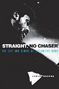 Straight No Chaser The Life & Genius of Thelonious Monk
