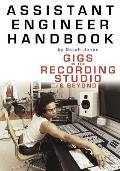 Assistant Engineer Handbook Gigs in the Recording Studio & Beyond
