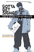Gotta Get Signed How to Become a Hip Hop Producer