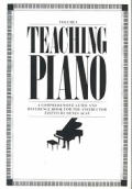 Teaching Piano A Comprehensive Guide 2 Volumes
