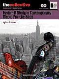 Fusion: A Study in Contemporary Music for the Bass: The Collective: Contemporary Styles Series