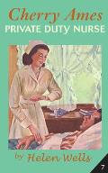 Cherry Ames, Private Duty Nurse: The Cherry Ames Nursing Series, Vol. 7 (Cherry Ames Nursing Stories)