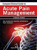 Compact Clinical Guide to Acute Pain Management: An Evidence-Based Approach for Nurses