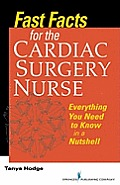 Fast Facts for the Cardic Surgery Nurse Everything You Need to Know in a Nutshell