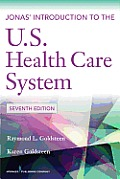 Jonas' Introduction To the U.S. Health Care System (7TH 12 Edition)