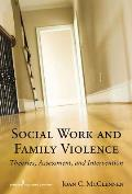 Social Work and Family Violence:  Theories, Assessment, and Intervention (10 Edition)