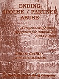Ending Spouse/Partner Abuse: A Psychoeducational Approach for Individuals and Couples