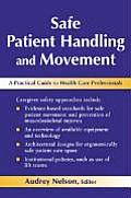 Safe Patient Handling & Movement A Practical Guide for Health Care Professionals