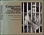 Concrete Mama Prison Profiles from Walla Walla