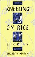 Kneeling On Rice Stories
