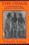 Osage : an Ethnohistorical Study of Hegemony on the Prairie-plains (92 Edition)