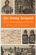 On Shaky Ground: The New Madrid Earthquakes of 1811-1812 (Missouri Heritage Readers) Cover
