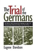 The Trial of the Germans: An Account of the Twenty-Two Defendants Before the International Military Tribunal at Nuremberg