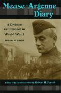 Meuse-Argonne Diary: A Divison Commander in World War I