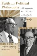 Faith and Political Philosophy: The Correspondence Between Leo Strauss and Eric Voegelin, 1934-1964