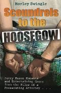 Scoundrels To the Hoosegow (07 Edition)