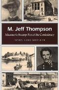 M. Jeff Thompson: Missouri's Swamp Fox of the Confederacy (Missouri Heritage Readers) Cover