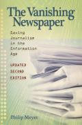 Vanishing Newspaper: Saving Journalism in the Information Age