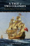 A Tale Of Two Colonies: What Really Happened In Virginia & Bermuda? by Virginia Bernhard