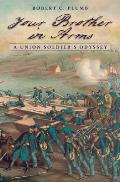 Your Brother in Arms: A Union Soldier's Odyssey